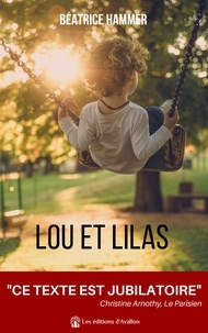 Béatrice Hammer - Lou et Lilas.