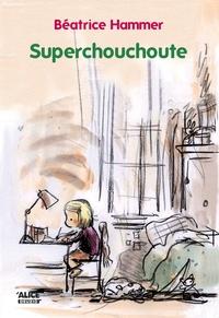 Béatrice Hammer - Superchouchoute.