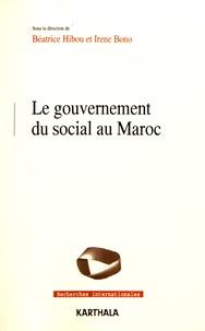 Béatrice Hibou et Irene Bono - Le gouvernement du social au Maroc.