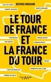 Béatrice Houchard - Le tour de France et la France du tour.
