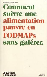 Livres informatiques gratuits en ligne à télécharger Comment suivre une alimentation pauvre en FODMAPs sans galérer in French 9782370850317 iBook CHM FB2 par Béatrice Housez-Février