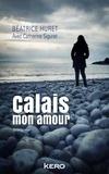 Béatrice Huret - Calais mon amour.