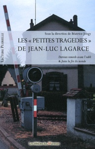 """Béatrice Jongy - Les """"petites tragédies"""" de Jean-Luc Lagarce - Derniers remords avant l'oubli & Juste la fin du monde."""