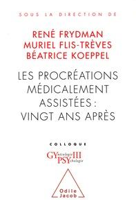 Béatrice Koeppel et  Collectif - Les procréations médicalement assistées vingt ans après.