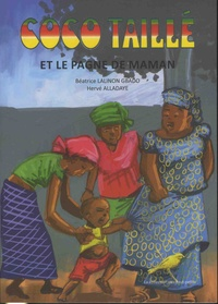 Béatrice Lalinon Gbado et Hervé Alladaye - Coco Taillé et le pagne de maman.