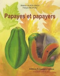 Béatrice Lalinon Gbado et François Ablefonli - Papayes et papayers.