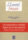 Béatrice Lamiroy - Les expressions verbales figées de la francophonie - Belgique, France, Québec et Suisse.