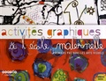 Béatrice Laurent - Activités graphiques à l'école maternelle - Premiers pas dans les arts visuels. 1 Cédérom