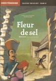 Béatrice Laurent - Fleur de sel (La Saline royale d'Arc-et-Senans, Claude Nicolas Ledoux) - Cahier pédagogique.