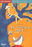 Béatrice Laurent - Le vaisseau blanc (La chapelle de Ronchamp, Le Corbusier) - Cahier pédagogique.