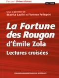 Béatrice Laville et Florence Pellegrini - La Fortune des Rougon d'Emile Zola - Lectures croisées.
