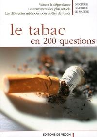 Béatrice Le Maître - Le tabac en 200 questions.