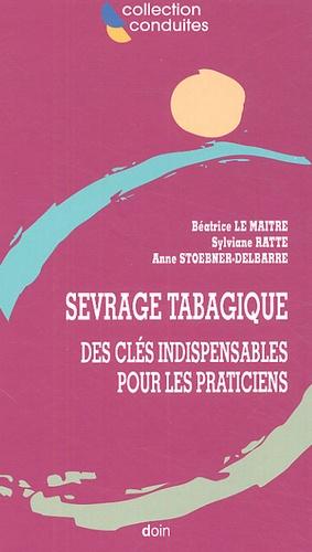 Béatrice Le Maître et Sylviane Ratte - Sevrage tabagique : des clés indispensables pour les praticiens.