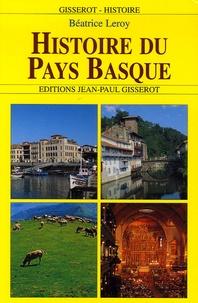Béatrice Leroy - Histoire du Pays Basque.