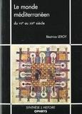Béatrice Leroy - Le monde méditerranéen du VIIe au XIIIe siècle.