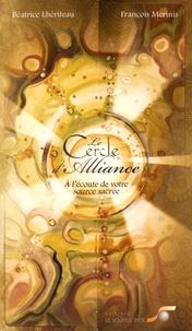 Le cercle d'alliance- A l'écoute de votre source sacrée - Béatrice Lhériteau |
