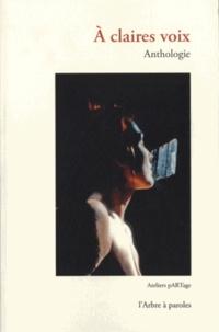 Béatrice Libert - A claires voix - Anthologie.