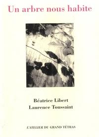 Béatrice Libert et Laurence Toussaint - Un arbre nous habite.