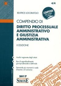 Beatrice Locoratolo - Compendio di diritto processuale amministrativo e giustizia amministrativa - X edizione.