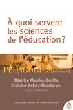 Béatrice Mabilon-Bonfils et Christine Delory-Momberger - A quoi servent les sciences de l'éducation.