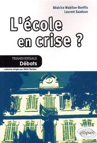 Béatrice Mabilon-Bonfils et Laurent Saadoun - L'école en crise ?.