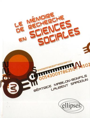Béatrice Mabilon-Bonfils et Laurent Saadoun - Le mémoire de recherche en sciences sociales.