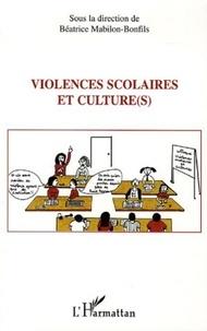Béatrice Mabilon-Bonfils - Violences scolaires et culture(s) - Actes du colloque du 2 avril 2004 à Carpentras.