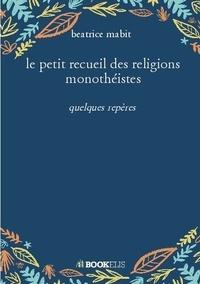 Le petit recueil des religions monothéistes.pdf