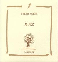 Béatrice Machet - Muer.