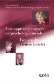 Béatrice Madiot et Elisabeth Lage - Une approche engagée en psychologie sociale : l'oeuvre de Denise Jodelet.