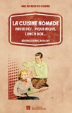 Béatrice Magon Rudloff - La cuisine nomade - Pause-déj', pique-nique, lunch box....