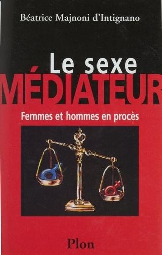 LE SEXE MEDIATEUR. Femmes et hommes en procès
