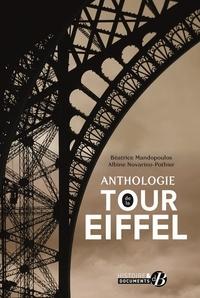 Béatrice Mandopoulos et Albine Novarino-Pothier - Anthologie de la tour Eiffel.
