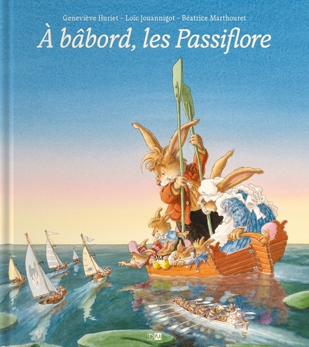 Béatrice Marthouret et Loïc Jouannigot - A bâbord, les Passiflore.