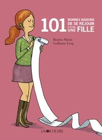 Beatrice Masini et Guillaume Long - 101 bonnes raisons de se réjouir d'être une fille.