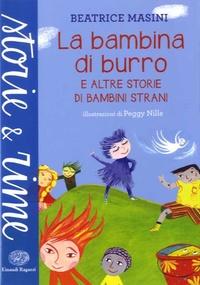 Beatrice Masini - La bambina di burro - E altre storie di bambini strani.