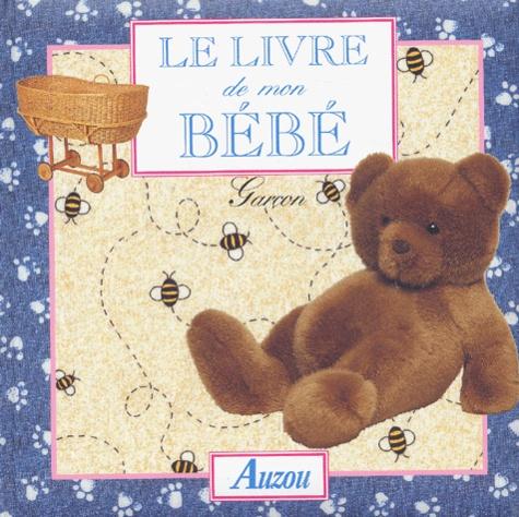 Beatrice Masini - Le livre de mon bébé - Garçon.