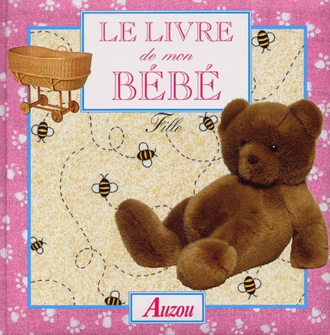 Beatrice Masini - Le livre de mon bébé - Fille.