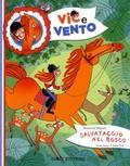 Beatrice Masini - Vic e Vento Tome 1 : Salvataggio nel bosco.