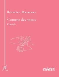 Béatrice Massenet - Comme des soeurs.