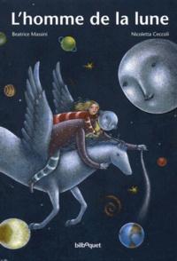 Béatrice Massini et Nicoletta Ceccoli - L'homme de la lune.