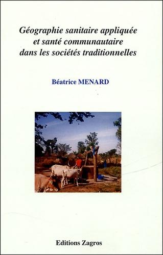 Béatrice Menard - Géographie sanitaire appliquée et santé communautaire dans les sociétés traditionnelles.