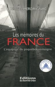 Béatrice Merdrignac - Les mémoires du France - L'équipage du paquebot témoigne.