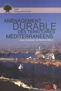 Aménagement durable des territoires méditerranéens - Béatrice Mésini |