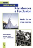 Béatrice Mésini et Jean-Noël Pelen - La résistance à l'exclusion - Récits de soi et du monde.