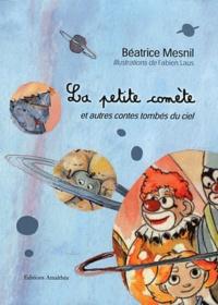 Béatrice Mesnil - La petite comète - Et autres contes tombés du ciel.