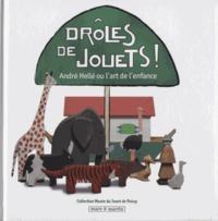 Béatrice Michielsen - Drôles de jouets ! - André Hellé ou l'art de l'enfance. Exposition présentée au musée du Jouet de la Ville de Poissy du 18 octobre 2012 au 9 juin 2013.
