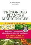 Béatrice Milbert et Lucie Hubert - Trésor des plantes médicinales - Selon les travaux du Professeur Yvette Parès.