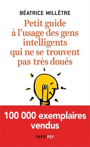 Ebooks gratuits google download Petit guide à l'usage des gens intelligents qui ne se trouvent pas très doués MOBI iBook DJVU 9782228921411