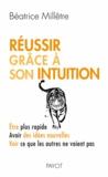 Béatrice Millêtre - Reussir grace a son intuition.
